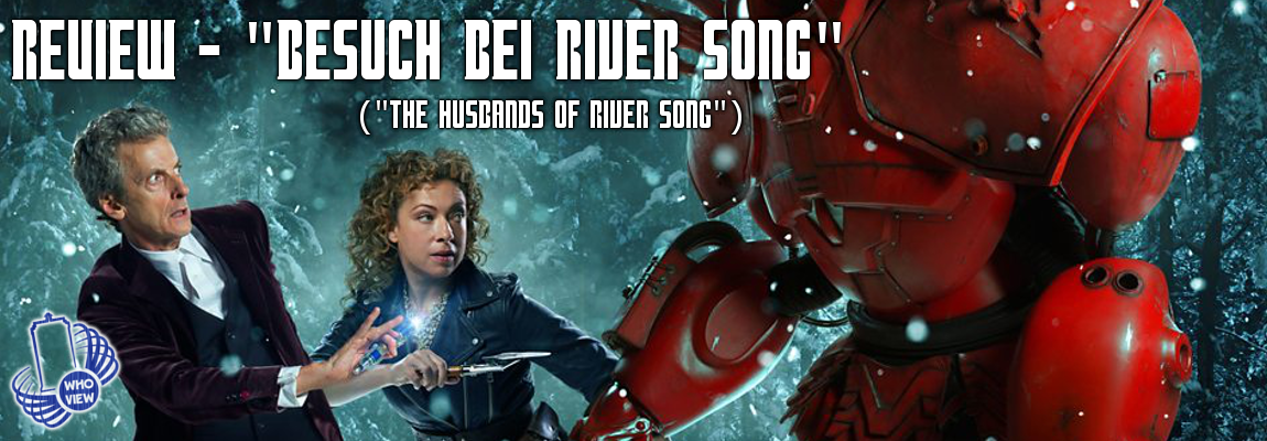 Review – Weihnachtsspecial 2015 – Besuch bei River Song (The Husbands of River Song)