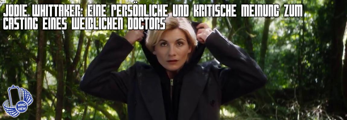 Jodie Whittaker: Eine persönliche und kritische Meinung zum Casting eines weiblichen Doctors