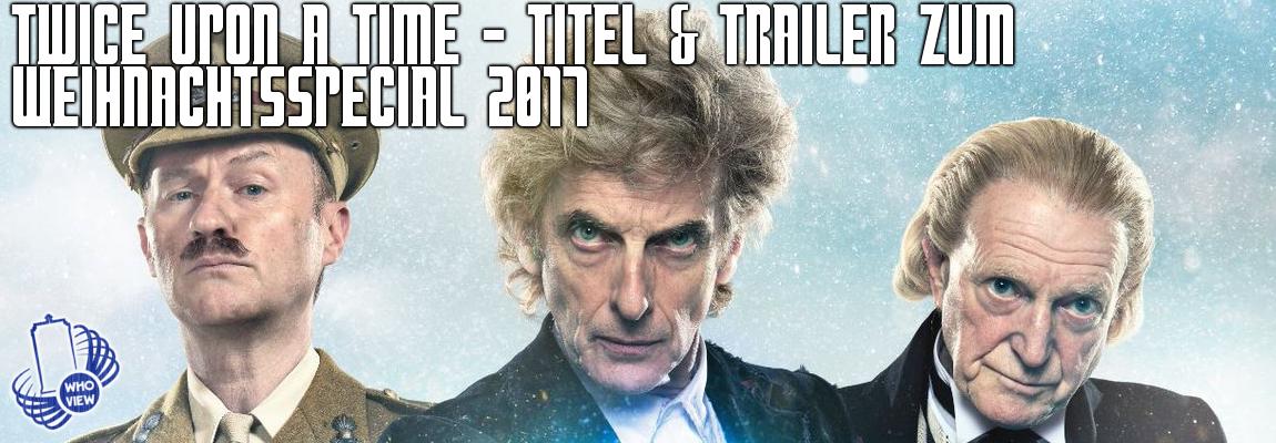 Twice Upon a Time – Titel und Trailer zum Weihnachtsspecial 2017