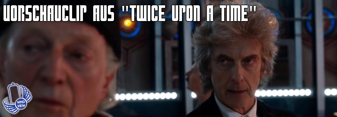 """Vorschauclip aus dem Weihnachtsspecial 2017 – """"Twice Upon a Time"""""""