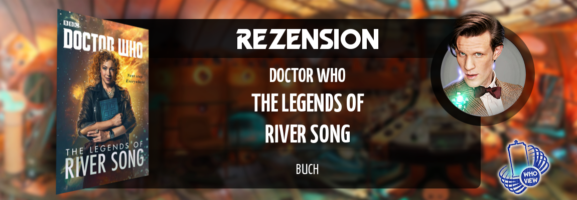 Rezension | Doctor Who – The Legends of River Song | Buch
