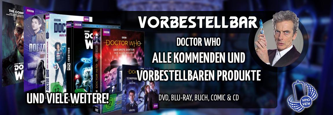 Vorbestellbar | Alle kommenden und vorbestellbaren Produkte von Doctor Who | DVD, Blu-ray, Buch, Comic & CD