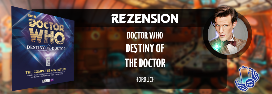 Rezension | Doctor Who – Destiny of the Doctor | Hörbuch