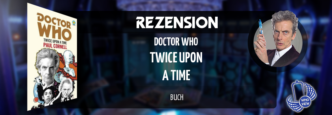 Rezension | Doctor Who – Twice Upon A Time | Buch