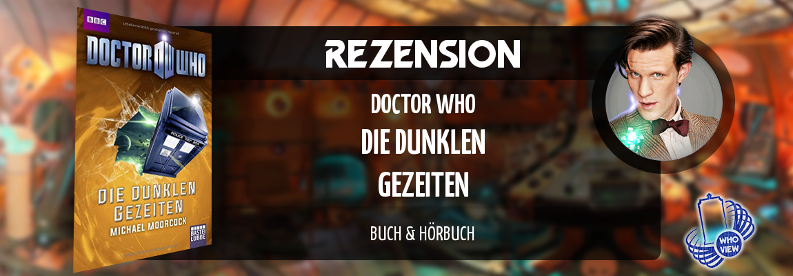 Rezension | Doctor Who – Die dunklen Gezeiten | Buch & Hörbuch