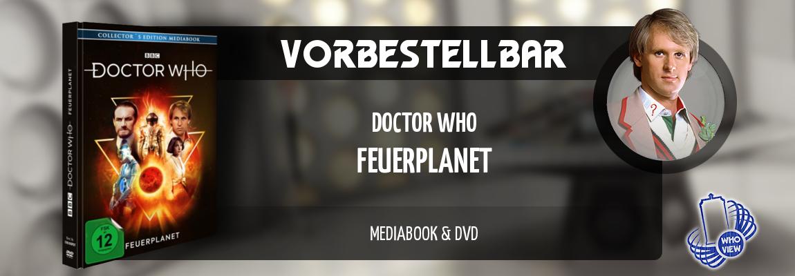 Vorbestellbar | Doctor Who – Feuerplanet | Mediabook & DVD
