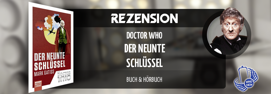 Rezension | Doctor Who – Der neunte Schlüssel | Buch & Hörbuch