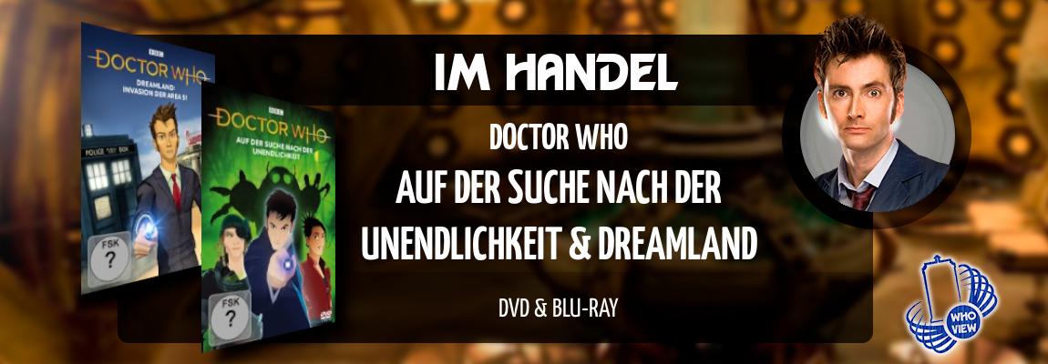 Im Handel | Doctor Who – Auf der Suche nach der Unendlichkeit & Dreamland | DVD & Blu-ray
