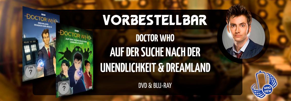 Vorbestellbar | Doctor Who – Auf der Suche nach der Unendlichkeit & Dreamland | DVD & Blu-ray