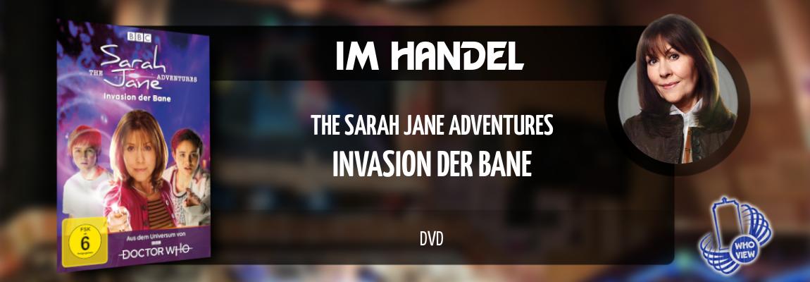 Im Handel | The Sarah Jane Adventures – Invasion der Bane | DVD