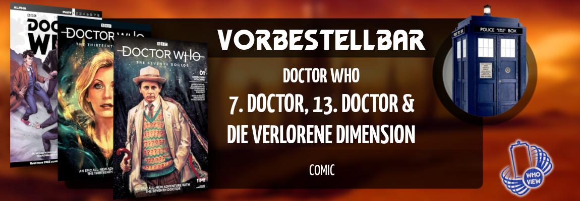Vorbestellbar | 7. Doctor, 13. Doctor & Die verlorene Dimension | Comic