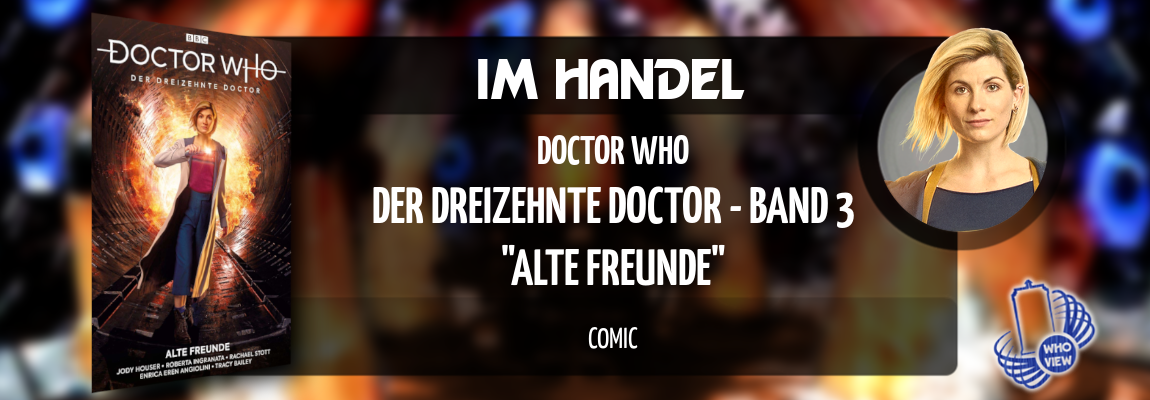 Im Handel | Doctor Who – Der dreizehnte Doctor – Band 3: Alte Freunde | Comic