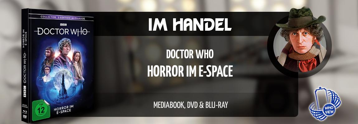 Im Handel | Doctor Who – Horror im E-Space | Mediabook, DVD & Blu-ray