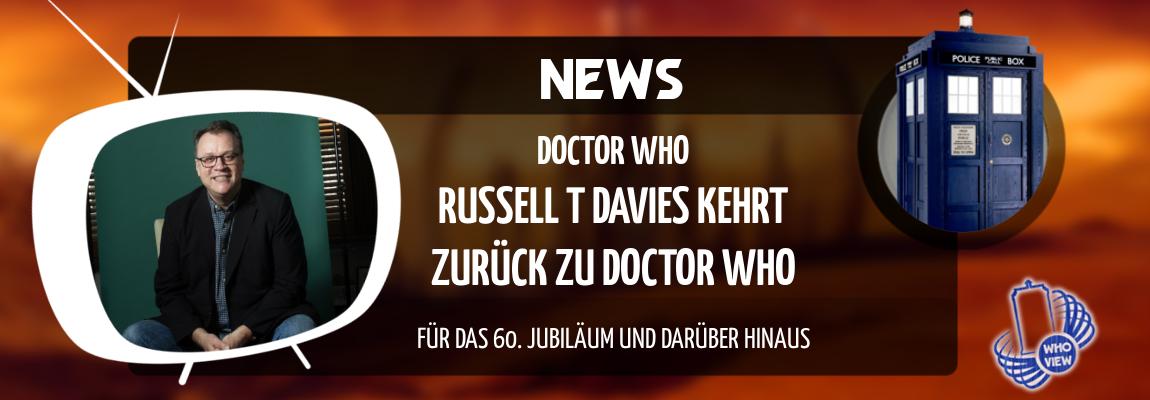 News | Die Sensation: Russell T Davies kehrt zurück zu Doctor Who