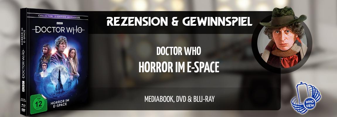 Rezension & Gewinnspiel | Doctor Who – Horror im E-Space | Mediabook